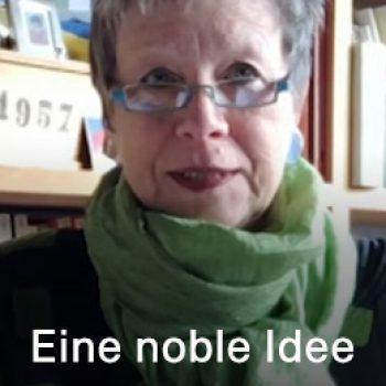 Eine noble Idee