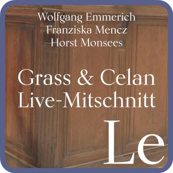 Podcast: Grass & Celan – Live-Mitschnitt