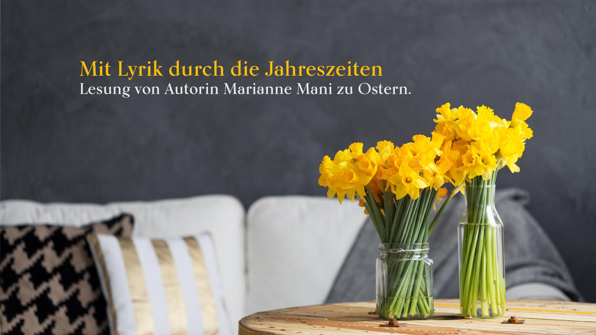 Mit Lyrik durch die Jahreszeiten: Lesung von Autorin Marianne Mani zu Ostern